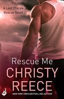 Rescue Me  Last Chance Rescue Book 1 PDF