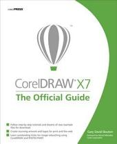 CorelDRAW X7: The Official Guide: Edition 11