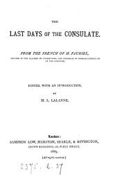 The last days of the Consulate, from the Fr., ed., with an intr. by M.L. Lalanne