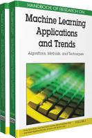 Handbook of Research on Machine Learning Applications and Trends  Algorithms  Methods  and Techniques PDF