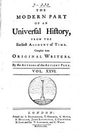 An Universal History, from the Earliest Account of Time: Volume 47