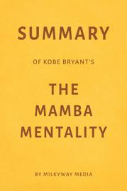 Summary Of Kobe Bryant   S The Mamba Mentality By Milkyway Media
