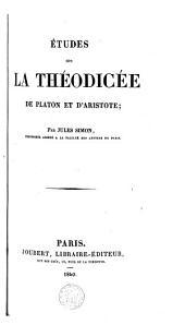 Etudes sur la théodicée de Platon et d'Aristote