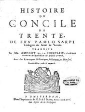 Histoire du Concile de Trente, de Frà Paolo Sarpi ... traduite par Mr. Amelot de la Houssaie