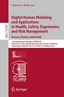 Digital Human Modeling and Applications in Health  Safety  Ergonomics and Risk Management  Posture  Motion and Health PDF