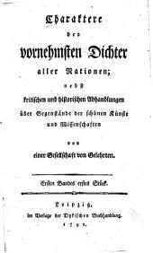 Charaktere der vornehmsten Dichter aller Nationen: nebst kritischen und historischen Abhandlungen über Gegenstände der schönen Künste und Wissenschaften, Band 1