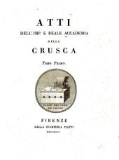 Atti dell'imp. e reale Accademia della Crusca: Volume 1