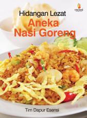 Hidangan Lezat: Aneka Nasi Goreng