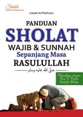 Panduan Sholat Wajib & Sunnah Sepanjang Masa Rasulullah Saw.