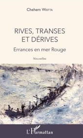 Rives, transes et dérives: Errances en mer Rouge - Nouvelles
