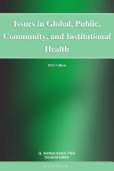 Issues in Global, Public, Community, and Institutional Health: 2012 Edition