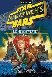 Star Wars. Young Jedi Knights 4. Lichtschwerter