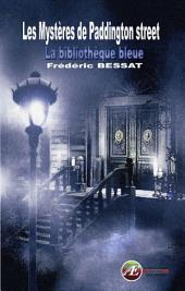 Les mystères de Paddington street: La bibliothèque Bleue
