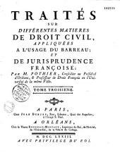 Traité sur différentes matières du droit civil, appliquées à l'usage du barreau et de jurisprudence française
