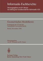 Geometrisches Modellieren: Fachtagung der GI und der Technischen Universität Berlin Berlin, 24.–26. November 1982