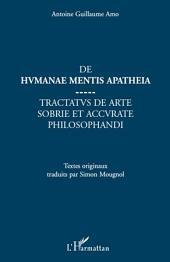 De Humanae mentis apatheia: Tractatus de arte sobrie et accurate philosophandi