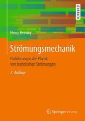 Strömungsmechanik: Einführung in die Physik von technischen Strömungen, Ausgabe 2
