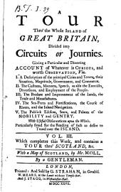 A Tour Thro' the Whole Island of Great Britain: Divided Into Circuits Or Journies. Giving a Particular and Diverting Account of Whatever is Curious and Worth Observation, ... By a Gentleman, Volume 3