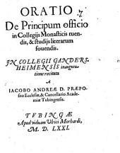 Oratio de principum officio in collegiis monasticis tuendis, et studiis literarum fovendis