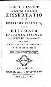 Dissertatio de Febribus biliosis seu historia epidemiae biliosae Lausannensis An. 1755 acc. Sentamen de morbis ex manustupratione