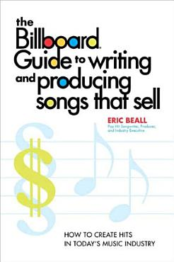 The Billboard Guide to Writing and Producing Songs that Sell PDF