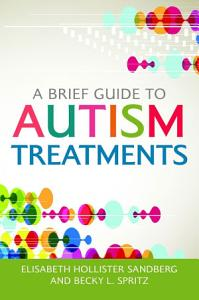 A Brief Guide to Autism Treatments Book