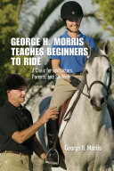George H. Morris Teaches Beginners to Ride