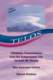 Telos: Original Transmissions from the Subterranean City beneath Mt. Shasta