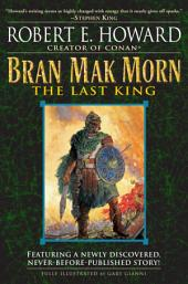 Bran Mak Morn: The Last King: A Novel