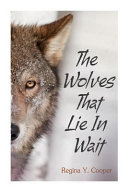 The Wolves That Lie in Wait