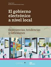 El gobierno electrónico a nivel local.: Experiencias, tendencias y reflexiones.