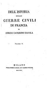 Dell' istoria delle guerre civili di Francia: Volume 5