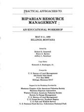 Practical Approaches to Riparian Resource Management: An Educational Workshop : May 8-11, 1989, Billings, Montana, Parts 89-4351