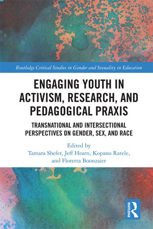 Engaging Youth in Activism  Research and Pedagogical Praxis PDF