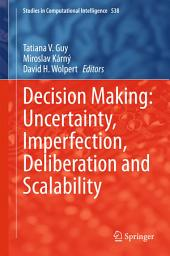 Decision Making: Uncertainty, Imperfection, Deliberation and Scalability