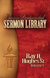 Classic Pentecostal Sermon Library: Volume 1