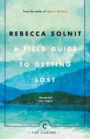 A Field Guide To Getting Lost PDF