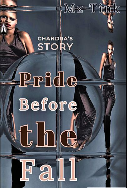 Pride Before the Fall  Chandra s Story PDF
