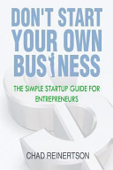 Don't Start Your Own Business