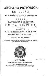Arcadia pictórica en sueño: alegoría o poema prosaico sobre la teórica y práctica de la pintura