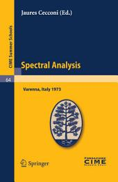 Spectral Analysis: Lectures given at a Summer School of the Centro Internazionale Matematico Estivo (C.I.M.E.) held in Varenna (Como), Italy, August 24-September 2, 1973