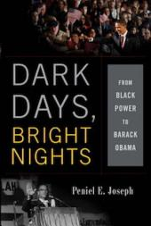 Dark Days, Bright Nights: From Black Power to Barack Obama