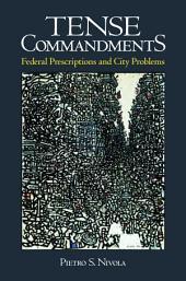 Tense Commandments: Federal Prescriptions and City Problems