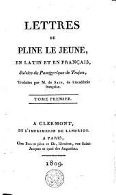 Lettres de Pline le jeune, en latin et en français, suivies du Panégyrique de Trajan: Volume 1