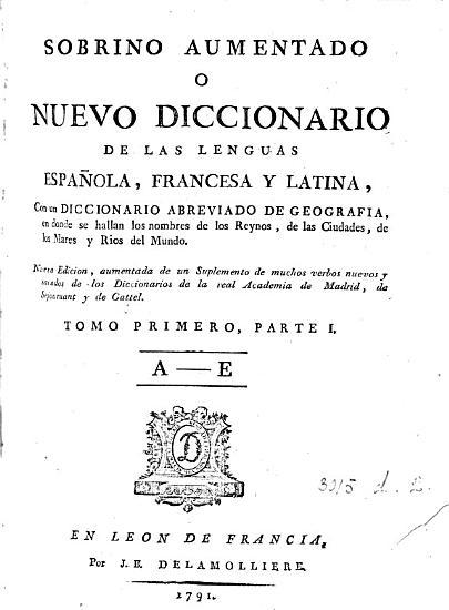 Sobrino aumentado  o  Nuevo diccionario de las lenguas espa  ola  francesa y latina  2 tom   in 3 pt    PDF