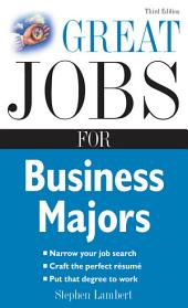 Great Jobs for Business Majors: Edition 3