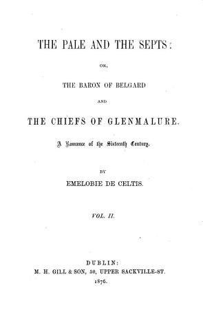 The Pale and the Septs  Or  The Baron of Belgard and The Chiefs of Glenmalure PDF