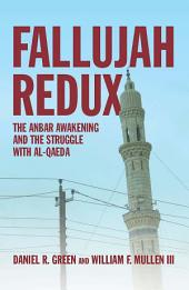 Fallujah Redux: The Anbar Awakening and the Struggle with Al-Qaeda
