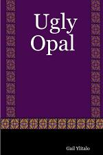 Ugly Opal