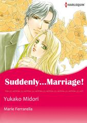SUDDENLY... MARRIAGE!: Harlequin Comics